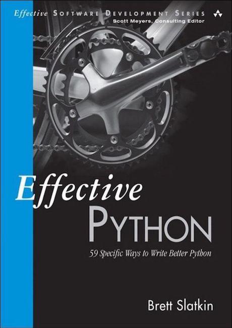 Бретт Слаткин «Effective Python: 59 Ways to Write Better Python»