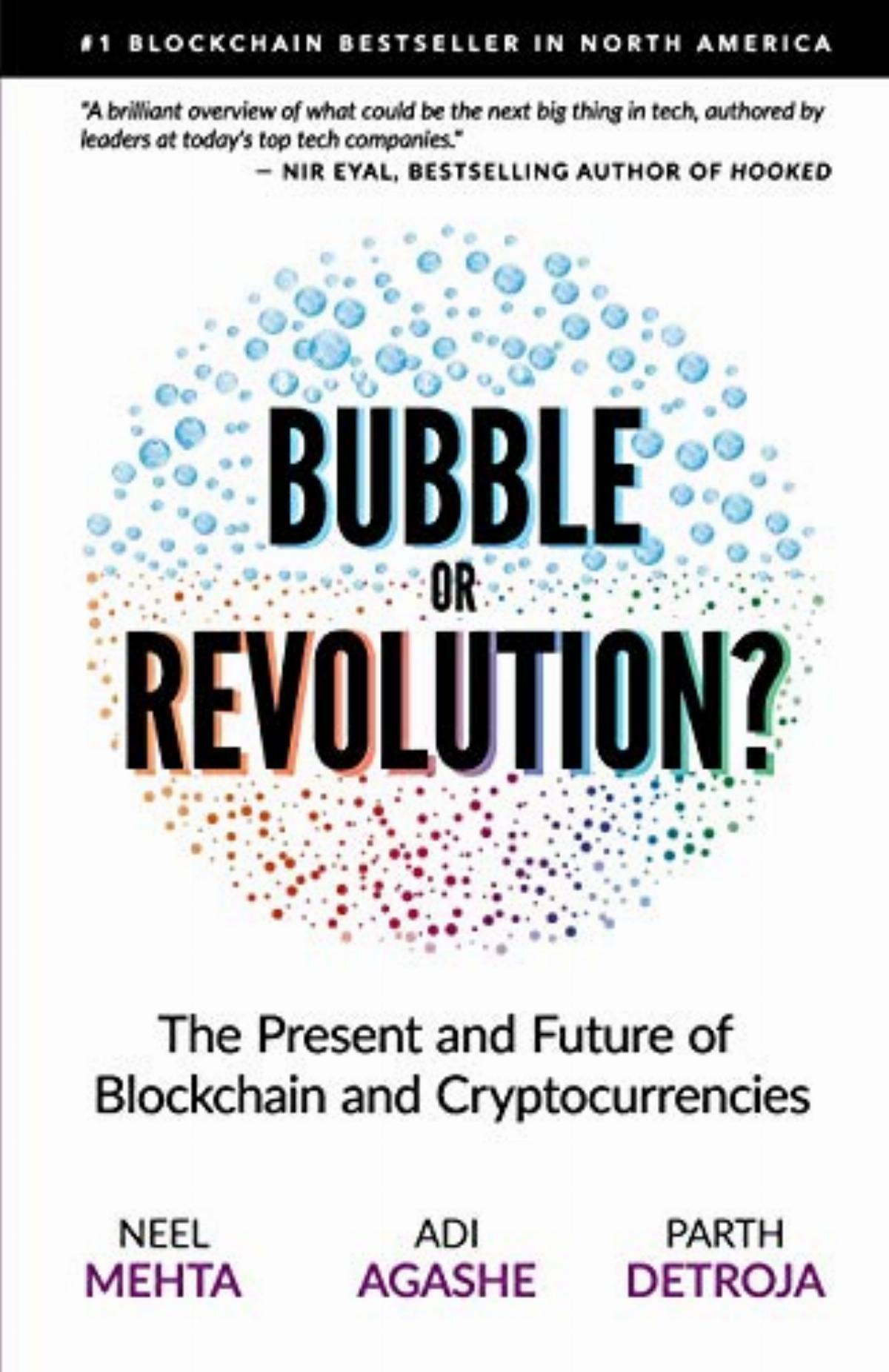 Neel Mehta, Aditya Agashe, Parth Detroja «Blockchain Bubble or Revolution: The Future of Bitcoin, Blockchains, and Cryptocurrencies»