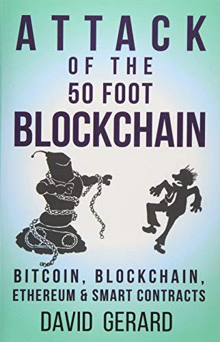 David Gerard «Attack of the 50 Foot Blockchain: Bitcoin, Blockchain, Ethereum & Smart Contracts»