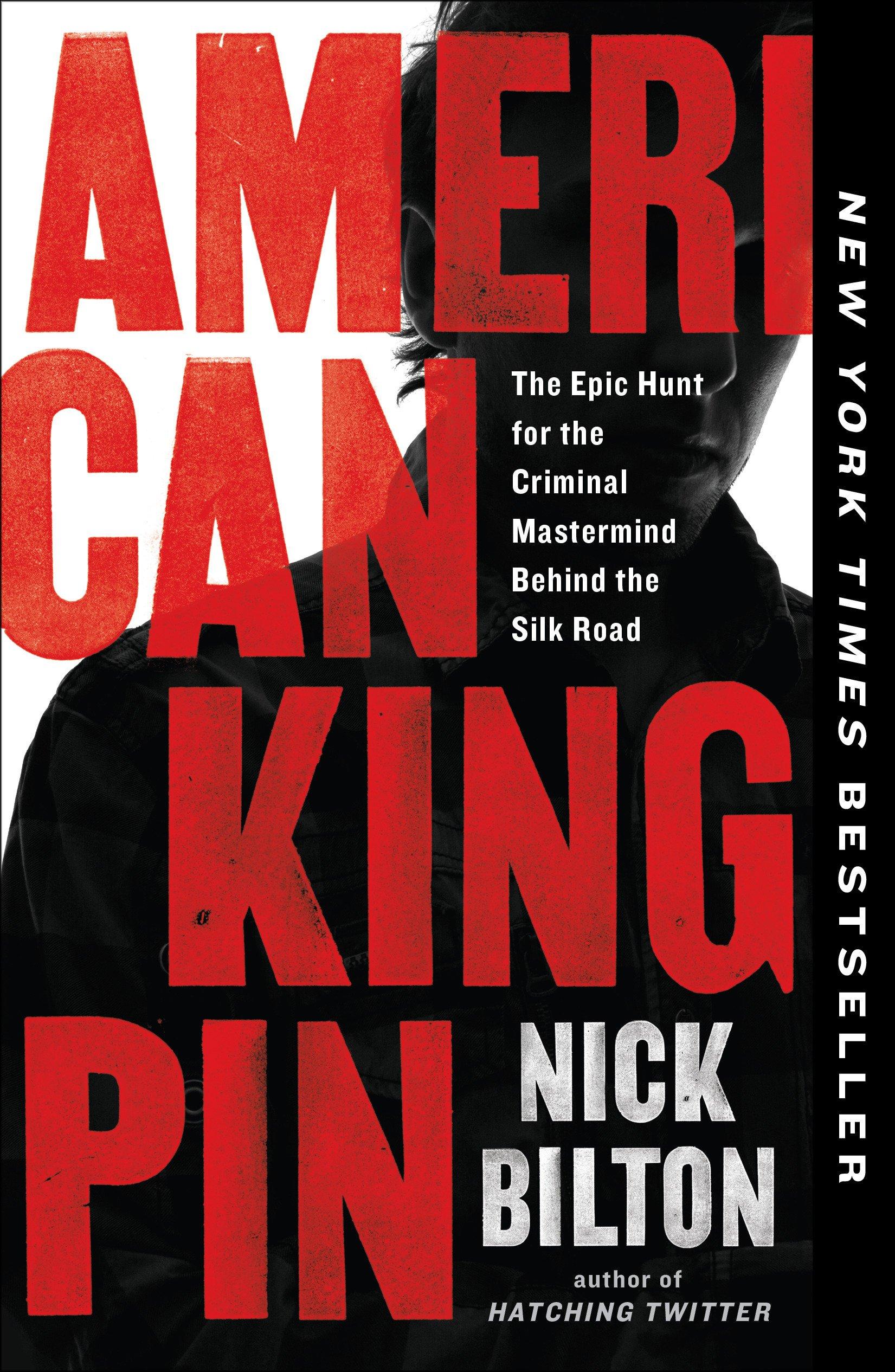 Nick Bilton «American Kingpin»